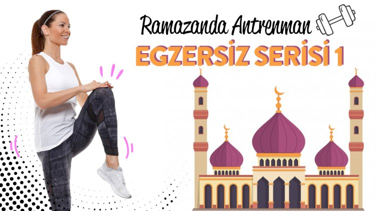 Ramazan'da Antrenman: Egzersiz Serisi 2